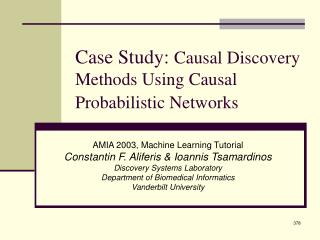 Case Study:  Causal Discovery Methods Using Causal Probabilistic Networks