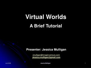 Virtual Worlds A Brief Tutorial