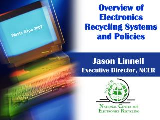 Overview of Electronics  Recycling Systems and Policies