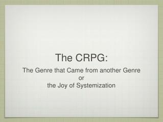 The CRPG:
