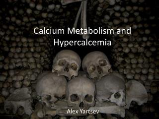 Calcium Metabolism and Hypercalcemia