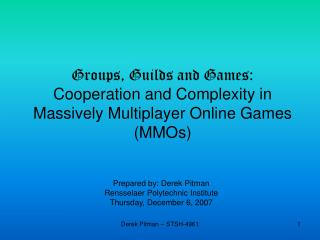 Groups, Guilds and Games: Cooperation and Complexity in Massively Multiplayer Online Games (MMOs)