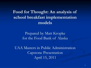 Food for Thought: An analysis of school breakfast implementation models Prepared by Matt Kropke