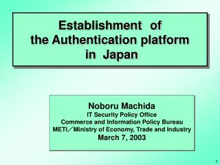 Establishment of  the Authentication platform  in  Japan