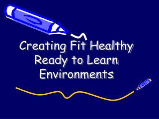 Creating Fit Healthy Ready to Learn Environments