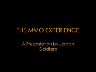 THE MMO EXPERIENCE