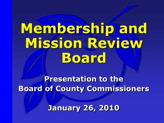 Membership and Mission Review Board