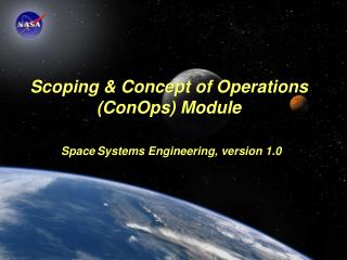 Scoping & Concept of Operations (ConOps) Module Space Systems Engineering, version 1.0