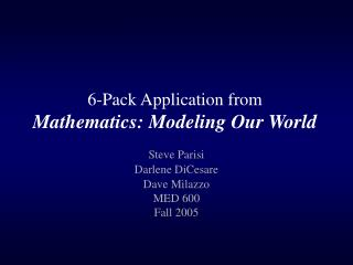 6-Pack Application from Mathematics: Modeling Our World