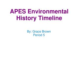 APES Environmental History Timeline