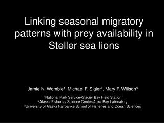 Linking seasonal migratory patterns with prey availability in Steller sea lions