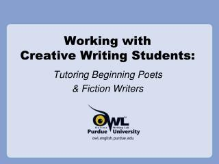 Working with  Creative Writing Students: