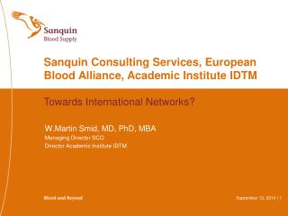 W.Martin  Smid, MD, PhD, MBA  Managing Director SCO Director Academic Institute IDTM