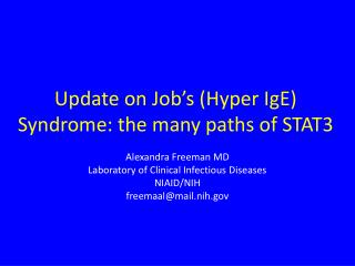Update on Job ' s (Hyper IgE) Syndrome: the many paths of STAT3