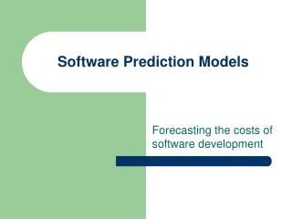 Software Prediction Models
