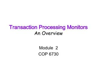 Transaction Processing Monitors An Overview