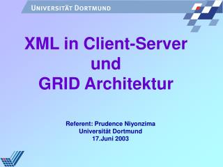 XML in Client-Server und GRID Architektur