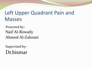 Left Upper Quadrant Pain and Masses