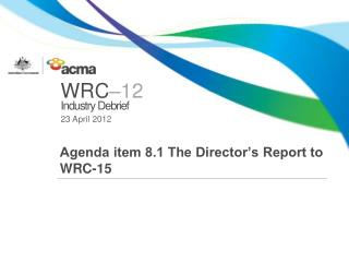 Agenda item 8.1 The Director's Report to WRC-15