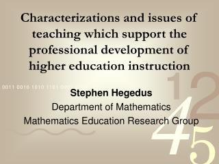 Stephen Hegedus Department of Mathematics Mathematics Education Research Group