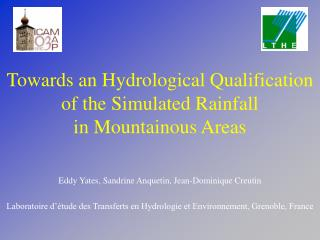 Towards an Hydrological Qualification of the Simulated Rainfall  in Mountainous Areas