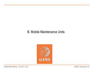 B. Mobile Maintenance Units