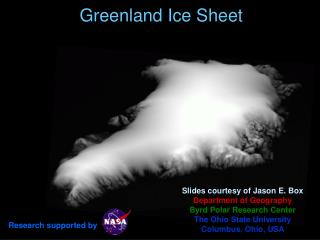 Slides courtesy of Jason E. Box Department of Geography Byrd Polar Research Center