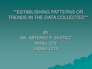 **ESTABLISHING PATTERNS OR TRENDS IN THE DATA COLLECTED**