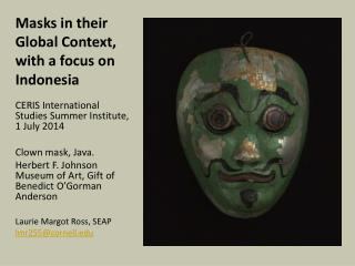 Masks in their Global Context, with a focus on Indonesia