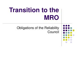 Transition to the MRO
