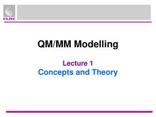 QM/MM Modelling Lecture 1 Concepts and Theory