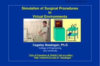 Simulation of Surgical Procedures  in  Virtual Environments
