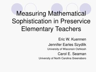 Measuring Mathematical Sophistication in Preservice Elementary Teachers