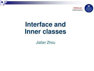 Interface and  Inner classes