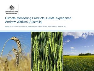 Climate Monitoring Products: BAMS experience Andrew Watkins [Australia]