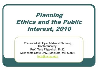 Planning  Ethics and the Public Interest, 2010