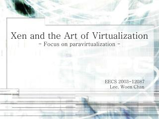 Xen and the Art of Virtualization - Focus on paravirtualization -