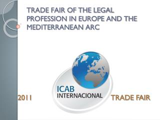 TRADE FAIR OF THE LEGAL PROFESSION IN EUROPE AND THE MEDITERRANEAN ARC