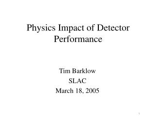 Physics Impact of Detector Performance