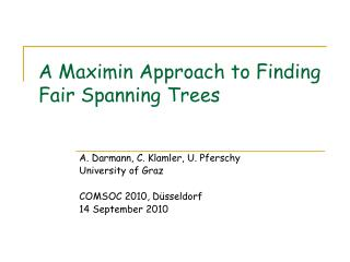 A Maximin Approach to Finding Fair Spanning Trees