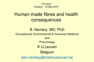 TTS 2010 Istanbul – 16 May 2010 Human-made fibres and health consequences