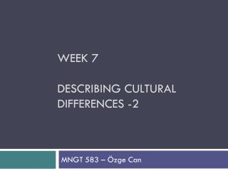 Week 7 DEScRIBING CULTURAL DIFFERENCES -2