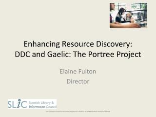 Enhancing Resource Discovery: DDC and  Gaelic: The  Portree  Project