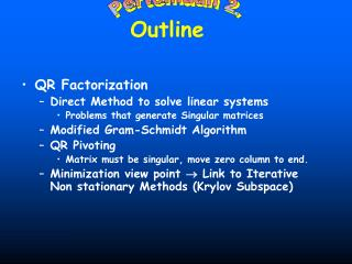 QR Factorization Direct Method to solve linear systems Problems that generate Singular matrices