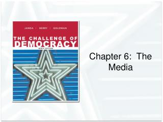 Chapter 6:  The Media