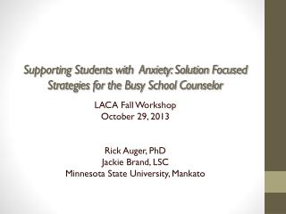 Supporting Students with  Anxiety: Solution Focused Strategies for the Busy School Counselor