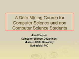 A Data Mining Course for Computer Science and non Computer Science Students