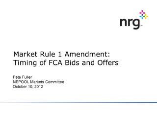 Market Rule 1 Amendment: Timing of FCA Bids and Offers