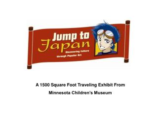 A 1500 Square Foot Traveling Exhibit From  Minnesota Children's Museum