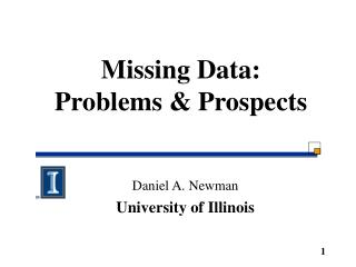 Missing Data:  Problems & Prospects